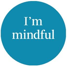 I'm mindful